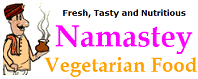 Namastey Indian Vegetarian Food